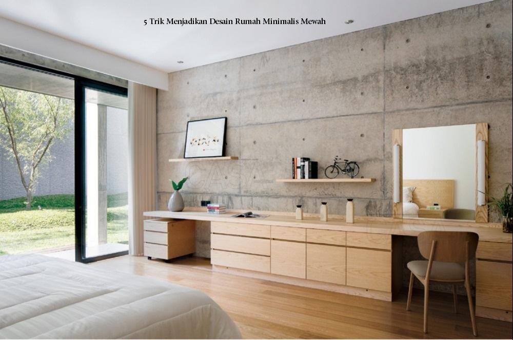 Trik Menjadikan Desain Rumah Minimalis Mewah